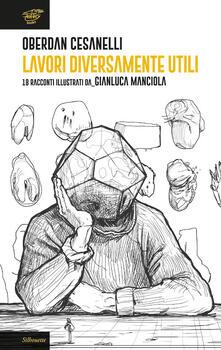Lavori diversamente utili - Oberdan Cesanelli - copertina