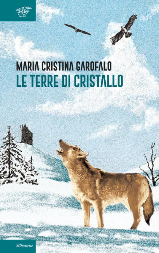 Le terre di cristallo - Maria Cristina Garofalo - copertina
