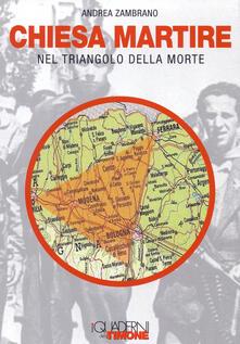 Chiesa martire nel triangolo della morte - Andrea Zambrano - copertina