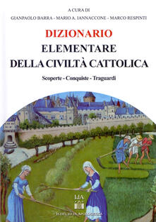Antondemarirreguera.es Dizionario elementare della civiltà cattolica. Scoperte, conquiste traguardi Image