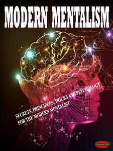 Modern mentalism. Secrets, principles, tricks and psychology for the modern mentalist