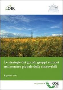 Le strategie dei grandi gruppi europei nel mercato globale delle rinnovabili - copertina