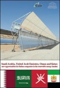 Saudi Arabia, United Arab Emirates, Oman and Qatar. New opportunities for italian companies in the renewable energy market