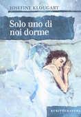 Libro Solo uno di noi dorme Josefine Klougart