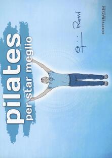 Pilates per star meglio. Ediz. a colori - Gianni Rossi - copertina