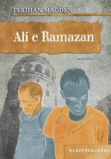 Ali e Ramazan - Perihan Magden - copertina