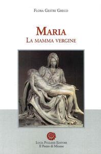 Maria. La mamma vergine