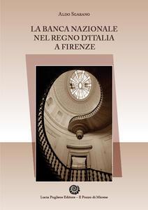 La Banca Nazionale del Regno d'Italia a Firenze
