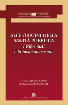 Alle origini della sanità pubblica. I riformisti e la medicina sociale - copertina