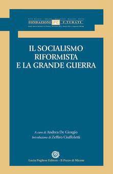 Il socialismo riformista e la grande guerra - Zeffiro Ciuffoletti - copertina