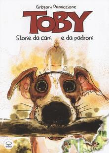 Toby. Vite da cani e da padroni - Grégory Panaccione - copertina