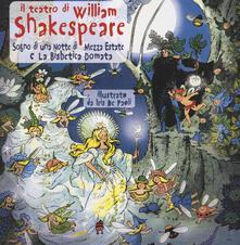 Il teatro di William Shakespeare: Sogno di una notte di mezza estate-La bisbetica domata. Ediz. illustrata - William Shakespeare - copertina