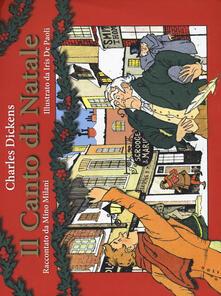 Il canto di Natale - Charles Dickens,Mino Milani - copertina