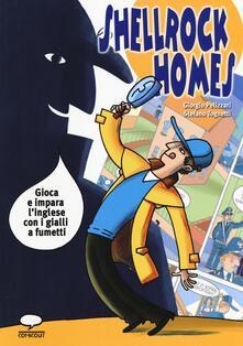 Shellrock Holmes. Gioca e impara l'inglese con i gialli a fumetti - Giorgio Pelizzari,Stefano Tognetti - copertina