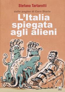 L' Italia spiegata agli alieni - Stefano Tartarotti - copertina