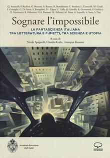 Filippodegasperi.it Sognare l'impossibile. La fantascienza italiana tra letteratura e fumetti, tra scienza e utopia. Atti del seminario (Rovereto, 18-19 novembre 2016) Image
