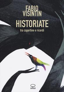 Historiate. Tra copertine e ricordi - Fabio Visintin - copertina