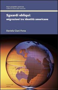 Sguardi obliqui. Migrazioni tra identità americane