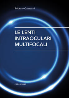 Le lenti intraoculari multifocali - Roberto Carnevali - copertina