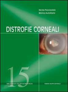 Distrofie corneali - Nicola Pescosolido,Monica Autolitano - copertina