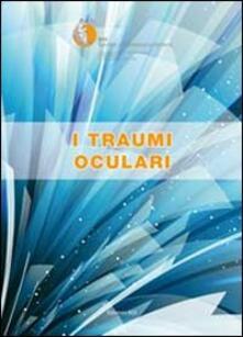 I traumi oculari. Relazione SOI 2013 - copertina
