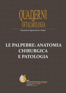 Le palpebre: anatomia chirurgica e patologia - Ennio Polito,Alberto Montericcio - copertina