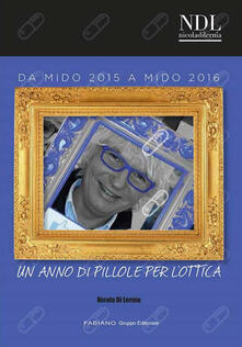 Da mido 2015 a mido 2016. Un anno di pillole per l'ottica - Nicola Di Lernia - copertina