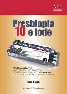 Presbiopia 10 e lode - Nicola Di Lernia - copertina