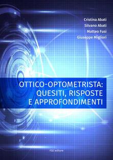 Ottico-optometrista: quesiti, risposte e approfondimenti - copertina