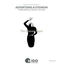 The glasses hype. Advertising & eyewear: from medical device to icon - Nicola Di Lernia,Ugo Bianco - copertina