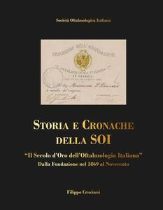 Storia e cronache della SOI. «Il Secolo d'oro dell'Oftalmologia Italiana» dalla fondazione nel 1869 al Novecento