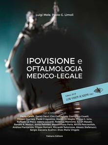 Ipovisione e oftalmologia medico-legale - Luigi Mele,Paolo Giuseppe Limoli - copertina