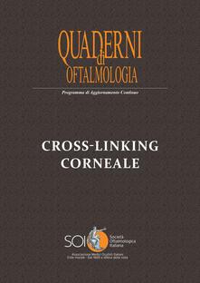 Cross-linking corneale. Quaderno di Oftalmologia SOI - copertina