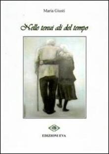 Nelle tenui ali del tempo - Maria Giusti - copertina