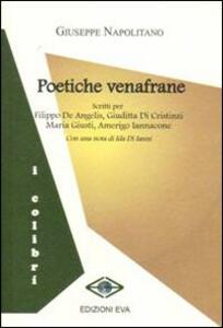 Poetiche venafrane. Scritti per Filippo De Angelis, Giuditta Di Cristiani. Maria Giusti, Amerigo Iannacone
