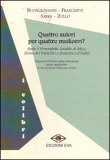 Quattro autori per quattro medioevi? Beda il Venerabile, Letaldo di Micy, Eloisa del Paràclito e Francesco d'Assisi - copertina