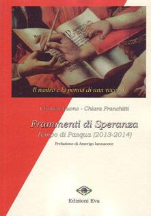 Frammenti di speranza. Tempo di Pasqua (2013-2014) - Chiara Franchitti - copertina