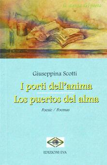I porti dell'anima-Los postos del alma - Giuseppina Scotti - copertina