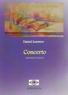 Concerto. Questioni d'amore - Daniel Leuwers - copertina