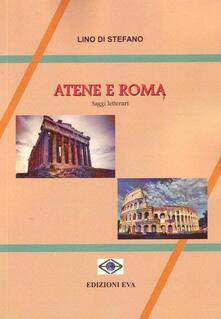 Atene e Roma. Saggi letterari - Lino Di Stefano - copertina