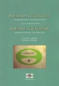 Poesia da tutti i cieli. Antologia del premio-Poezio el iuj ieloj. Antologio de la Premio