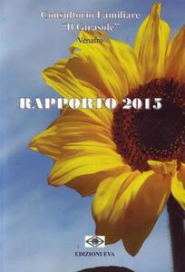 Rapporto 2015 del Consultorio familiare «Il Girasole» Venafro