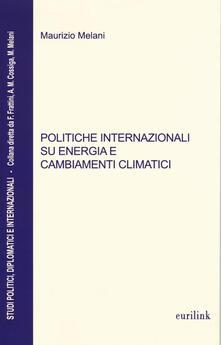 Politiche internazionali su energia e cambiamenti climatici - Maurizio Melani - copertina
