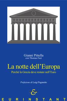 La notte dell'Europa. Perché la Grecia deve restare nell'Euro - Gianni Pittella,Thomas Fazi - copertina