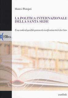 La politica internazionale della Santa Sede. Il suo ruolo nel possibile processo di riunificazione tra le due Coree - Marco Pompei - copertina