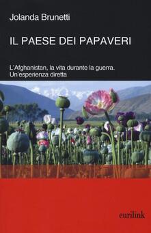 Il paese dei papaveri. L'Afghanistan, la vita durante la Guerra. Un'esperienza diretta - Jolanda Brunetti - copertina