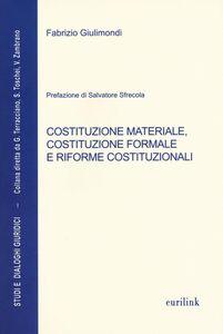 Libro Costituzione materiale, costituzione formale e riforme costituzionali Fabrizio Giulimondi