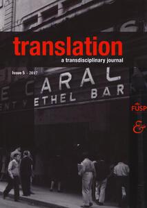 Translation. A transdisciplinary journal. Vol. 5