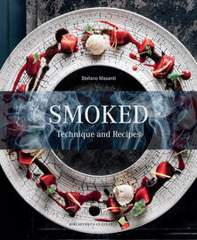 Smoked. Tecnique and recipes - Stefano Masanti - copertina