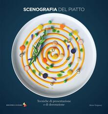Scenografia del piatto. Tecniche di presentazione e di decorazione - Alexis Vergnory - copertina